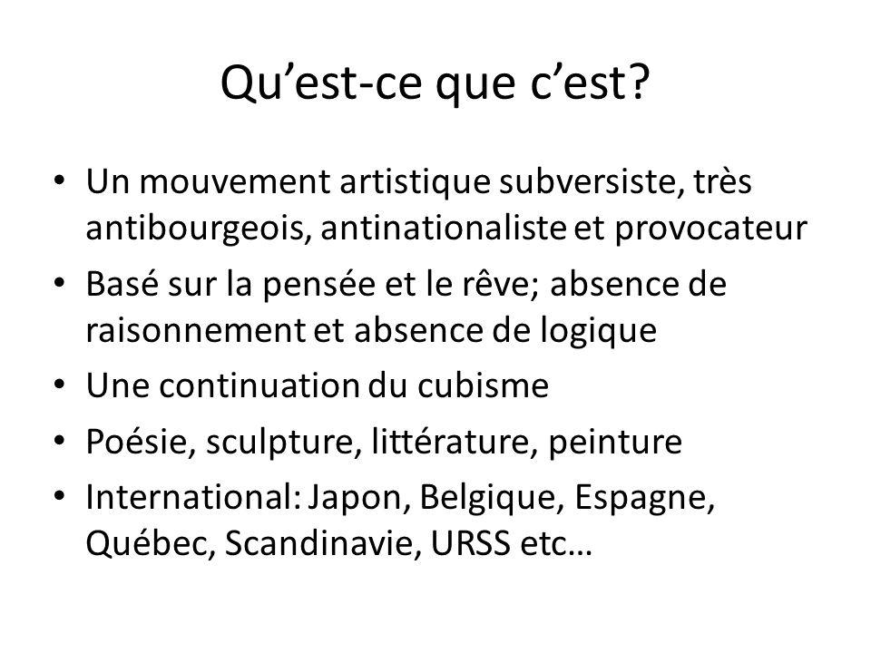 Qu'est-ce que c'est Un mouvement artistique subversiste, très antibourgeois, antinationaliste et provocateur.
