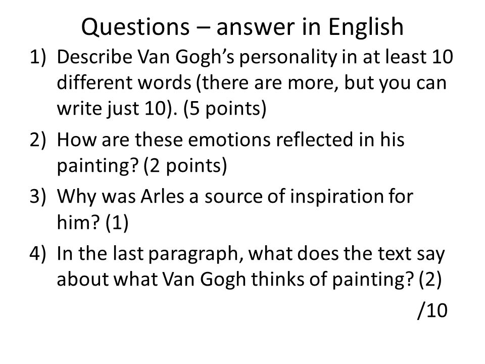 Questions – answer in English