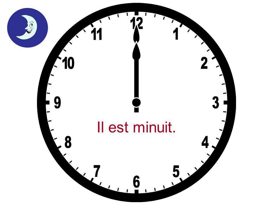 Il est minuit.