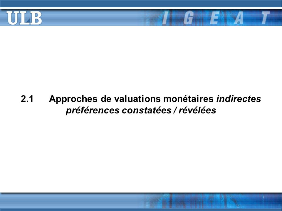 2.1 Approches de valuations monétaires indirectes préférences constatées / révélées