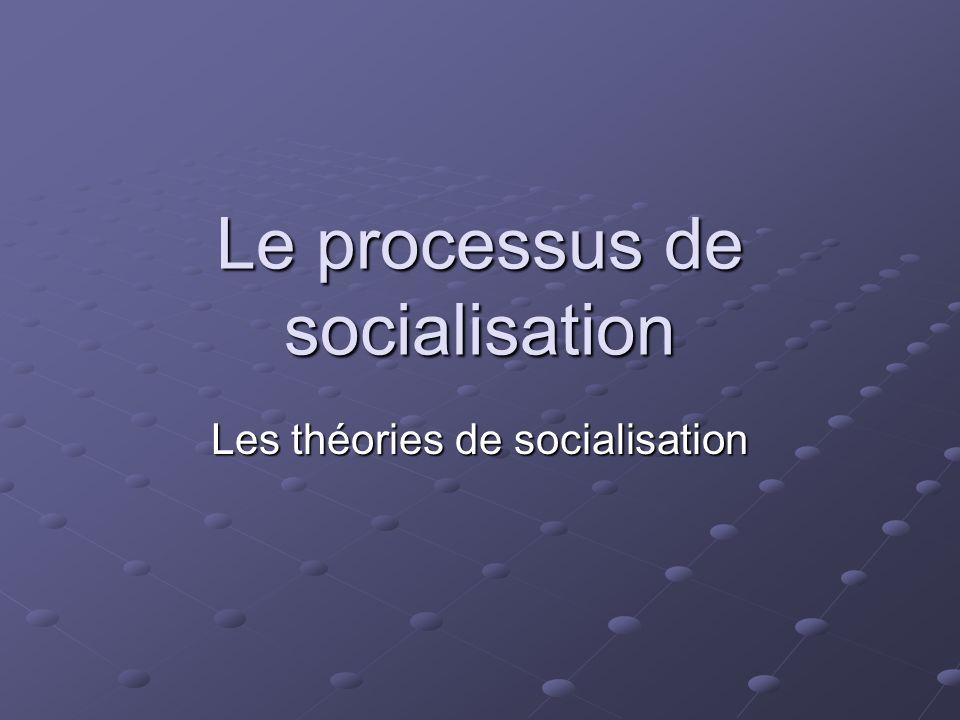 Le processus de socialisation