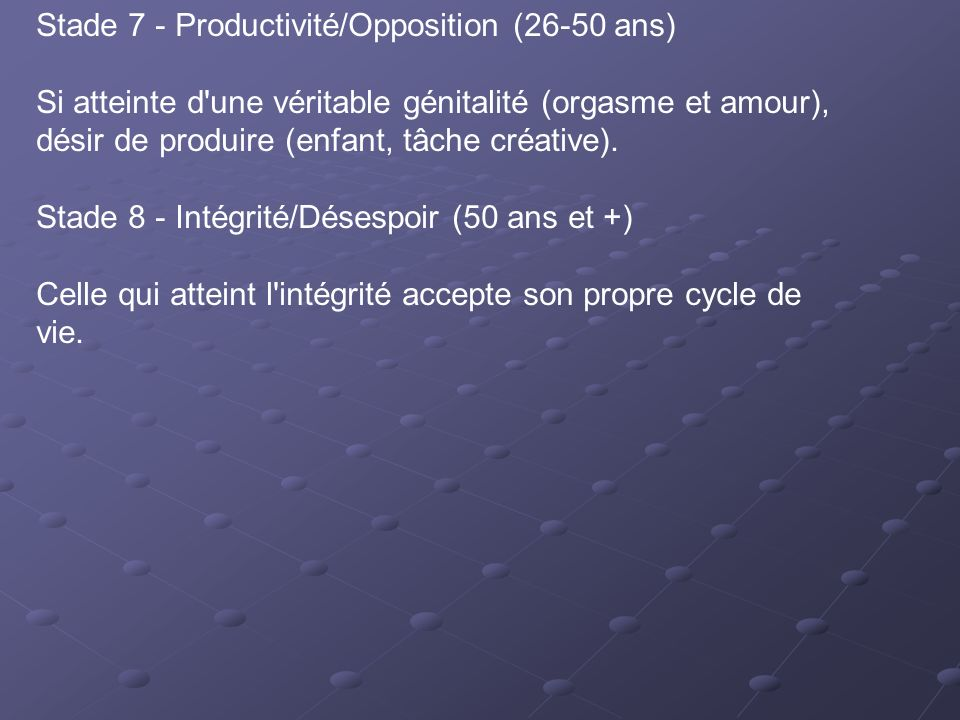 Stade 7 - Productivité/Opposition (26-50 ans)