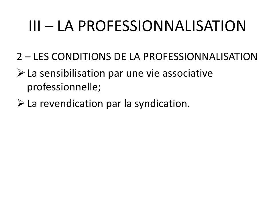 III – LA PROFESSIONNALISATION