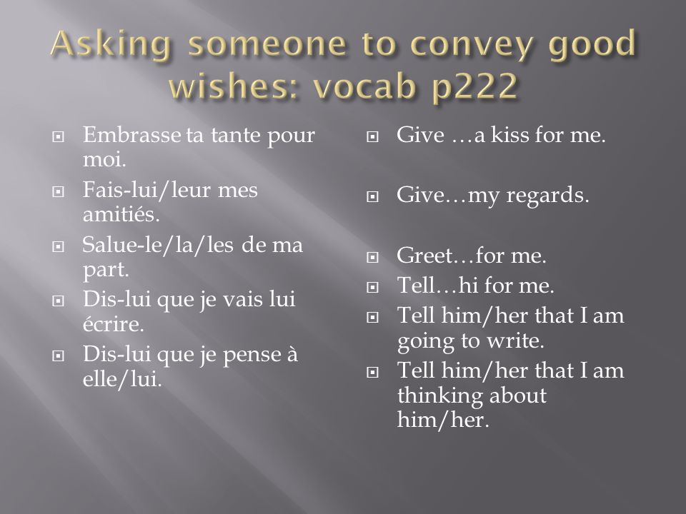 Asking someone to convey good wishes: vocab p222