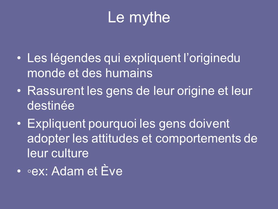 Le mythe Les légendes qui expliquent l'originedu monde et des humains