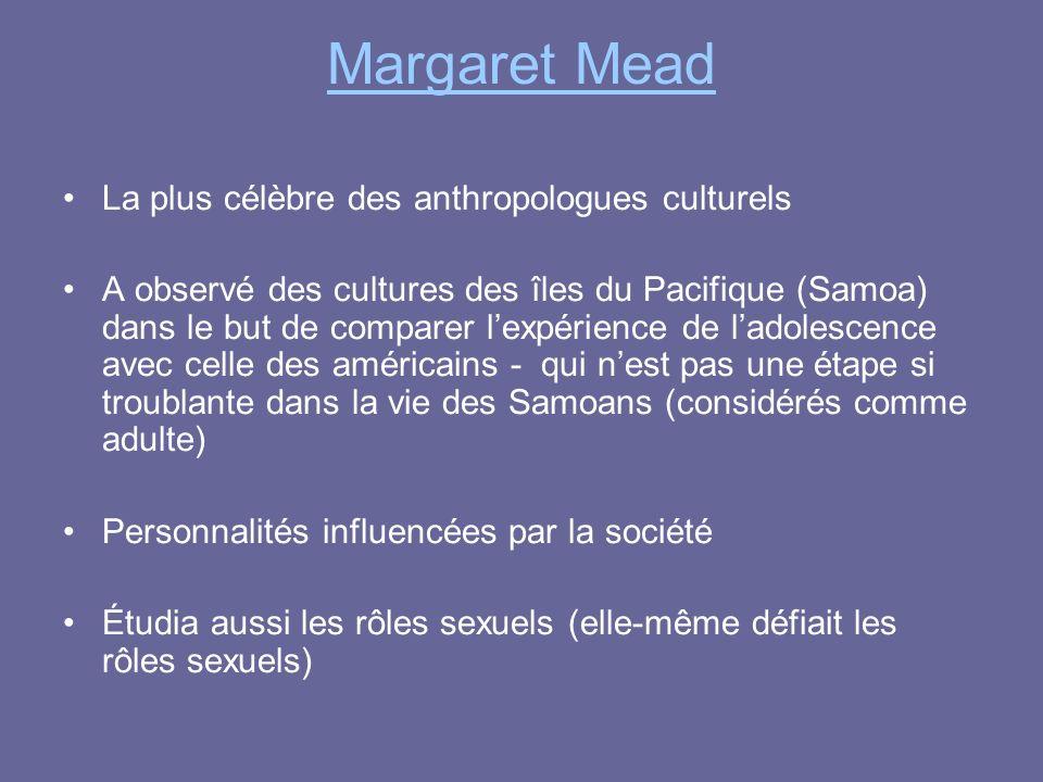 Margaret Mead La plus célèbre des anthropologues culturels
