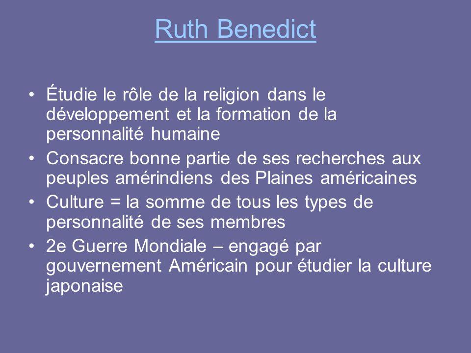Ruth Benedict Étudie le rôle de la religion dans le développement et la formation de la personnalité humaine.