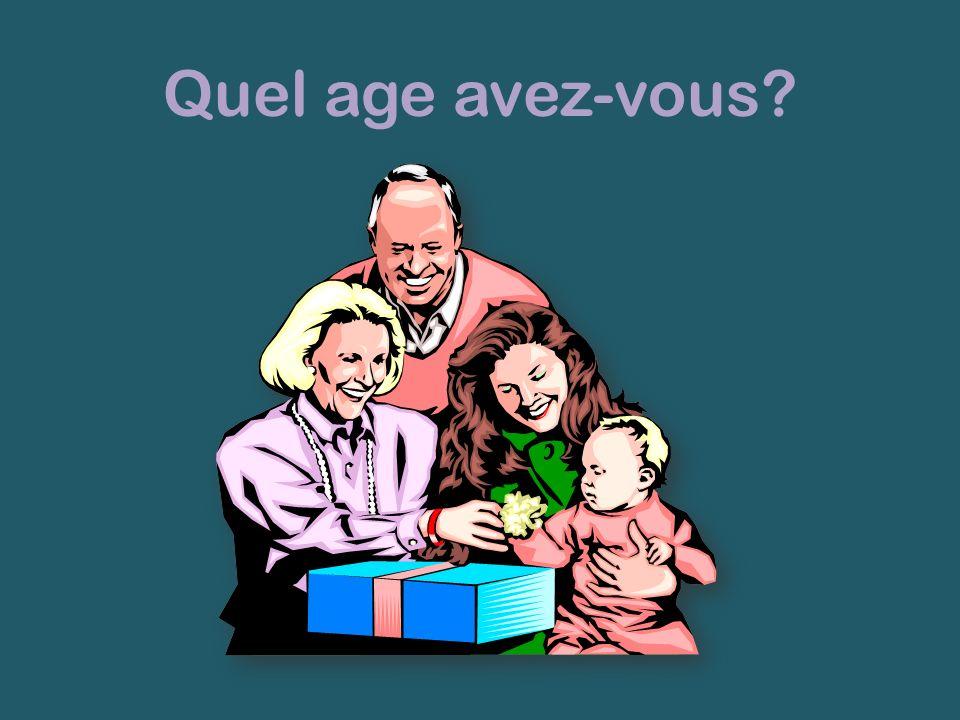 Quel age avez-vous