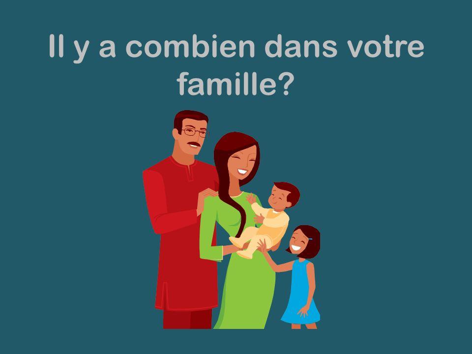 Il y a combien dans votre famille