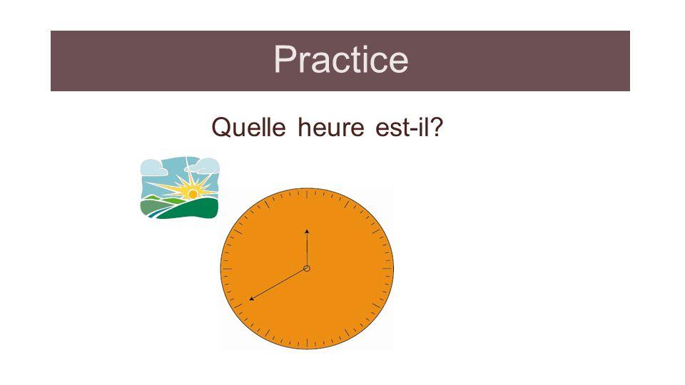 Practice Quelle heure est-il