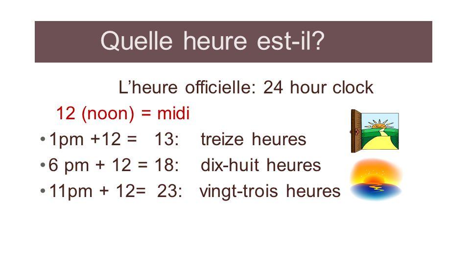Quelle heure est-il L'heure officielle: 24 hour clock