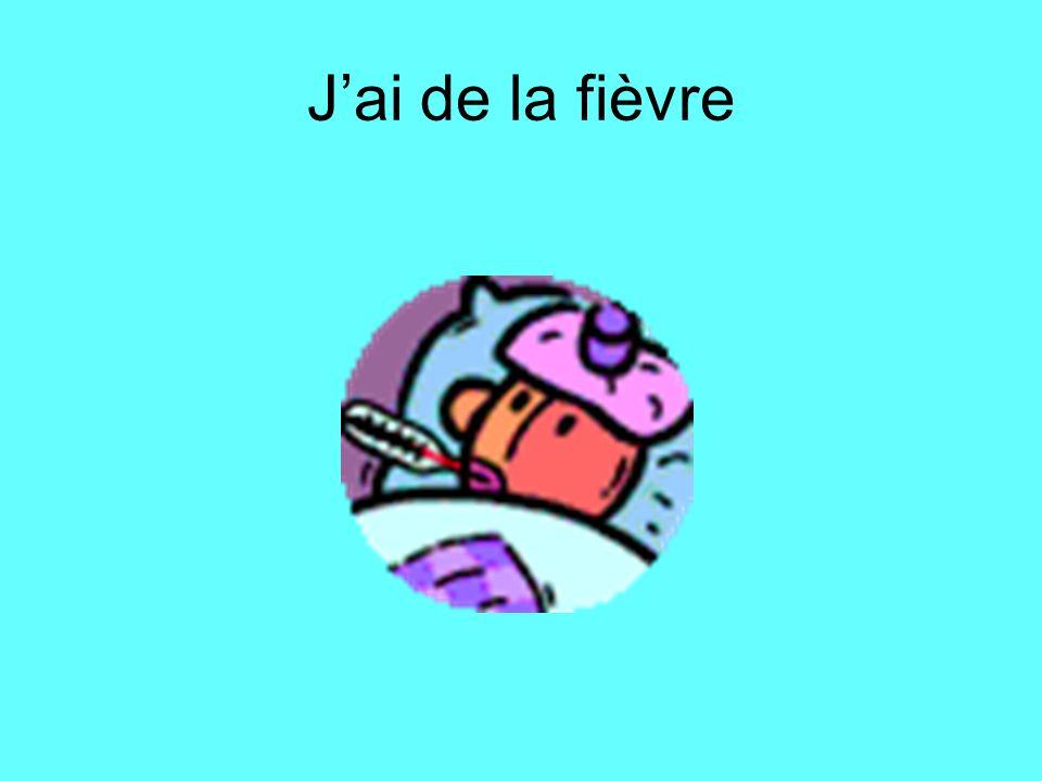 J'ai de la fièvre