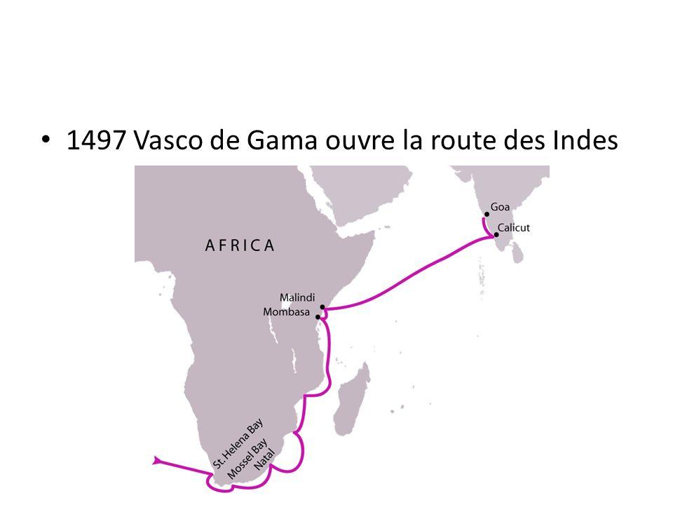 1497 Vasco de Gama ouvre la route des Indes