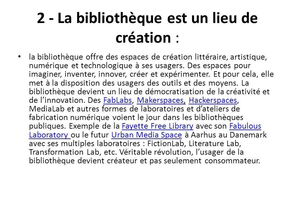 2 - La bibliothèque est un lieu de création :