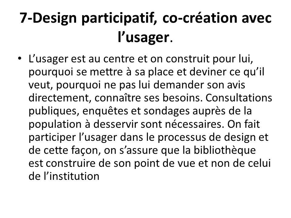 7-Design participatif, co-création avec l'usager.