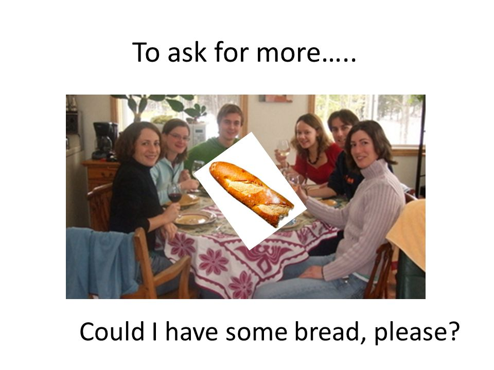 Could I have some bread, please