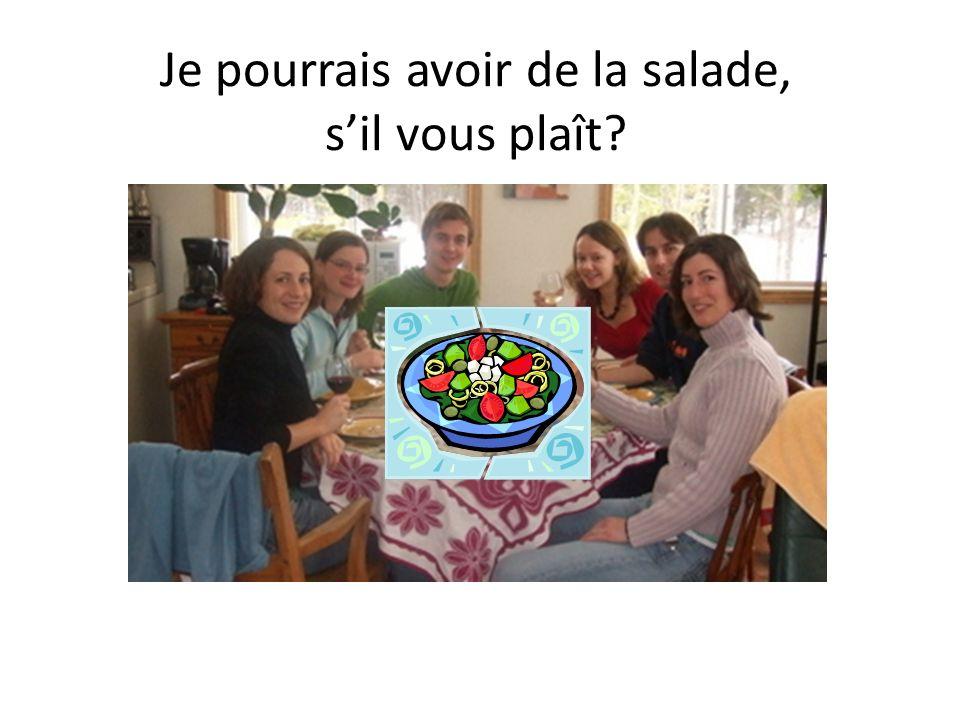 Je pourrais avoir de la salade, s'il vous plaît