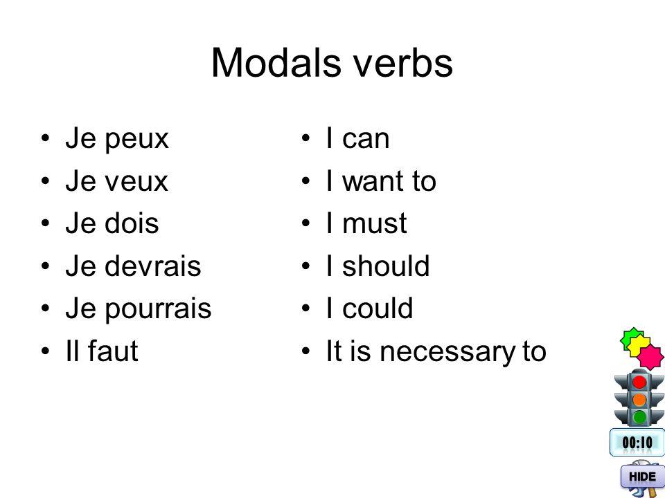 Modals verbs Je peux Je veux Je dois Je devrais Je pourrais Il faut