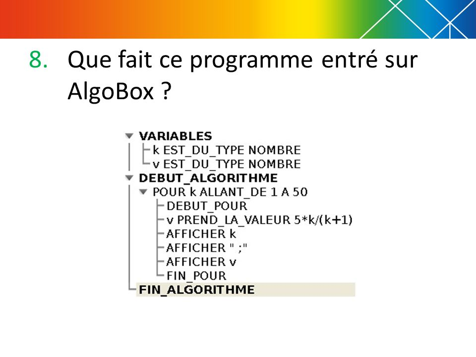 Que fait ce programme entré sur AlgoBox