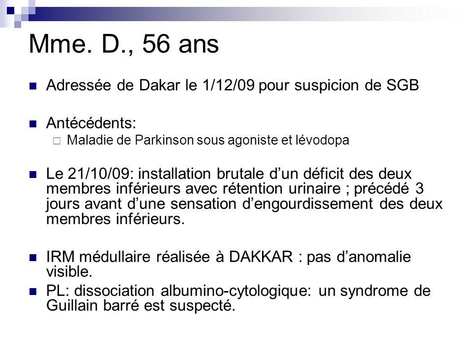 Mme. D., 56 ans Adressée de Dakar le 1/12/09 pour suspicion de SGB