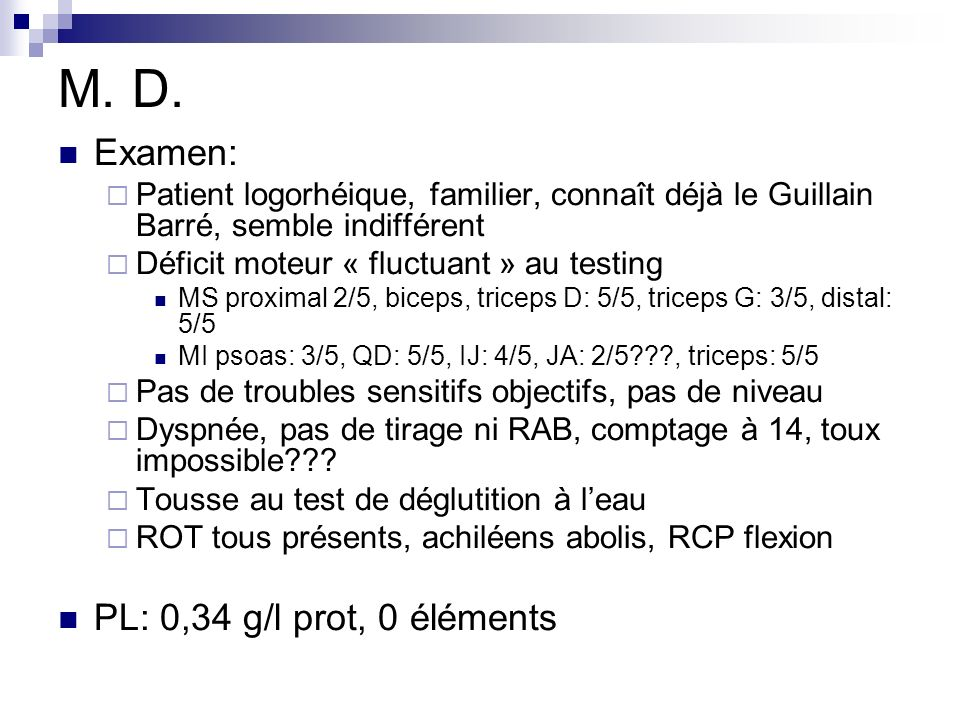 M. D. Examen: PL: 0,34 g/l prot, 0 éléments