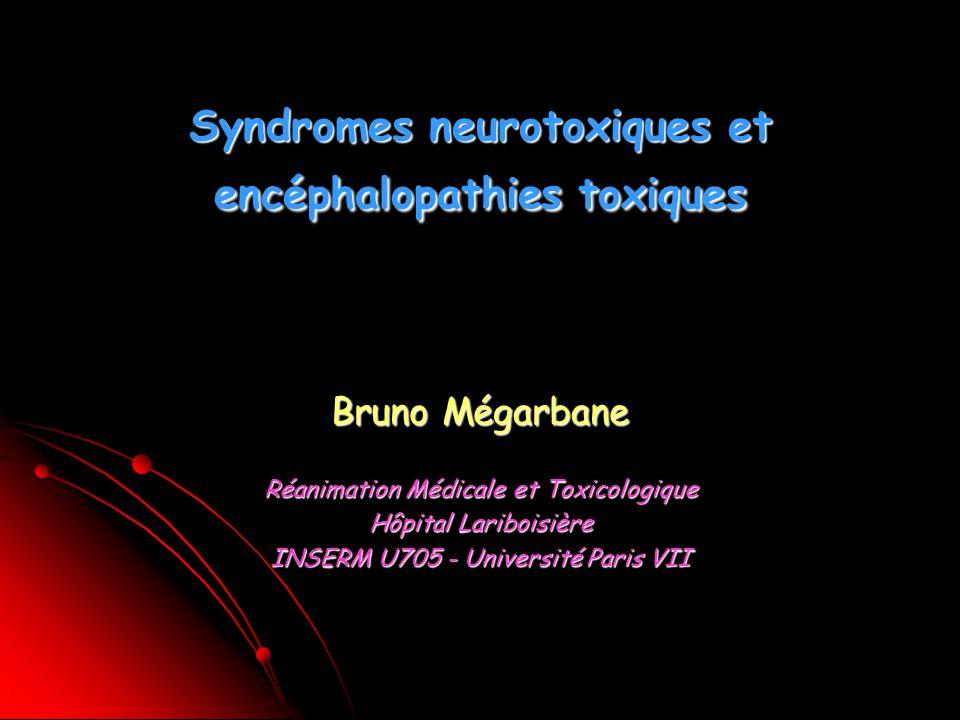 Syndromes neurotoxiques et encéphalopathies toxiques