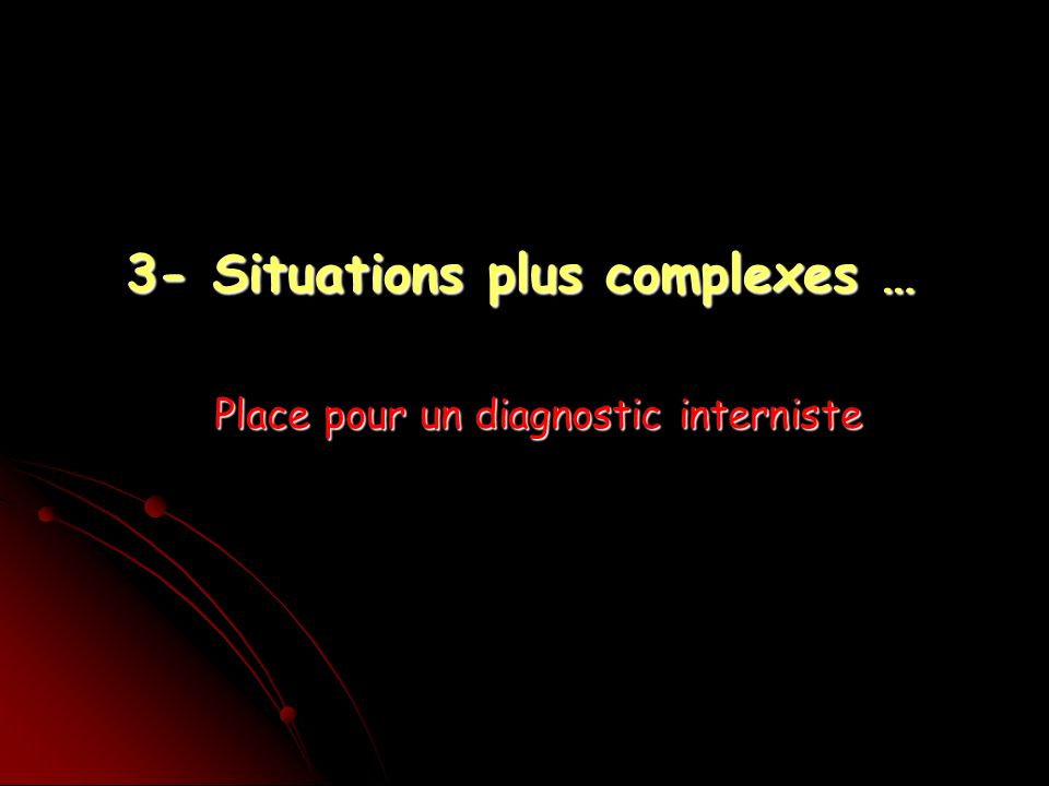 3- Situations plus complexes …