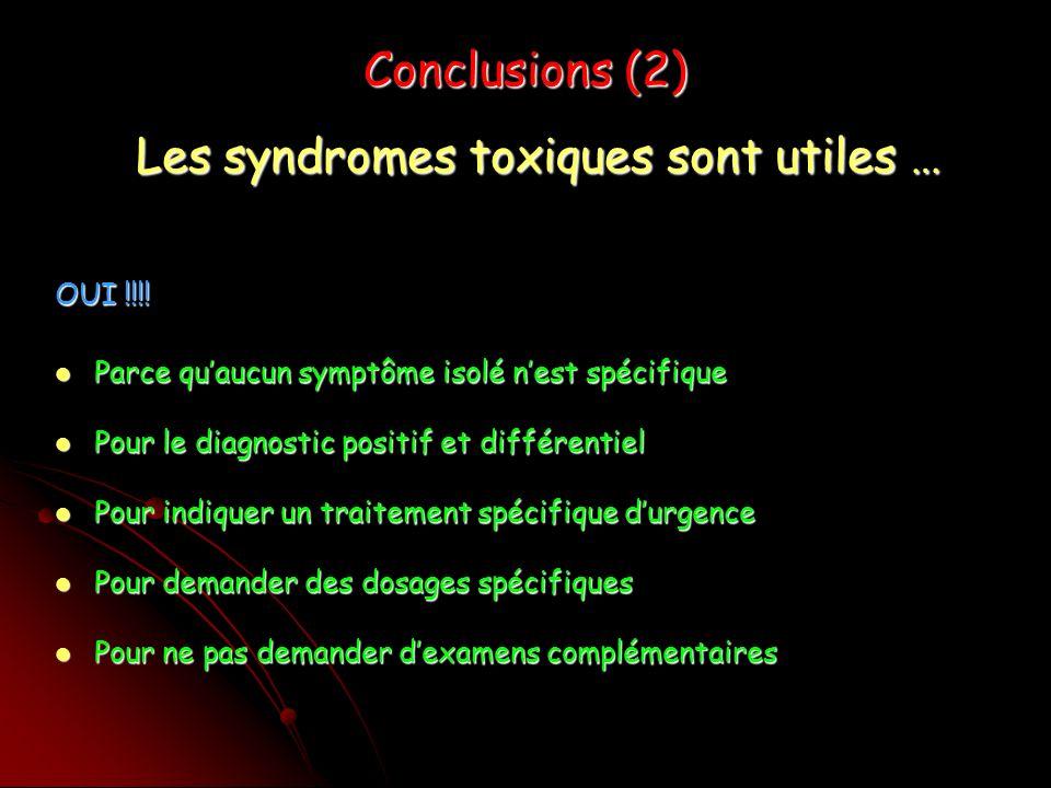 Les syndromes toxiques sont utiles …