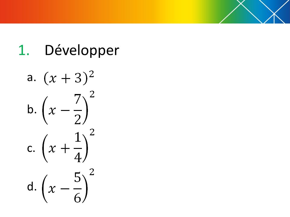 Développer a. b. c. d.