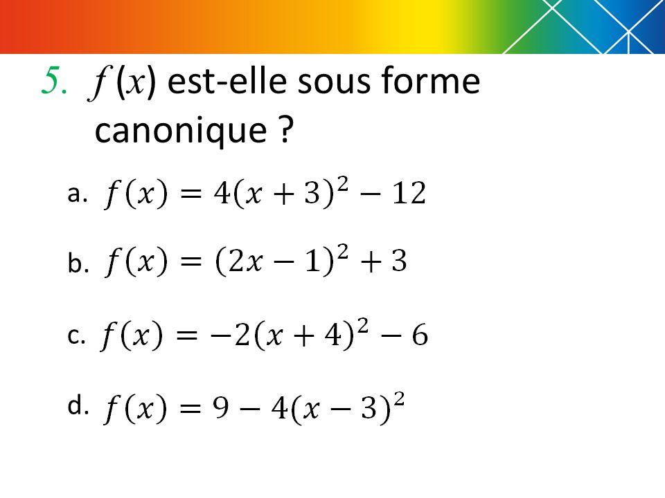 f (x) est-elle sous forme canonique