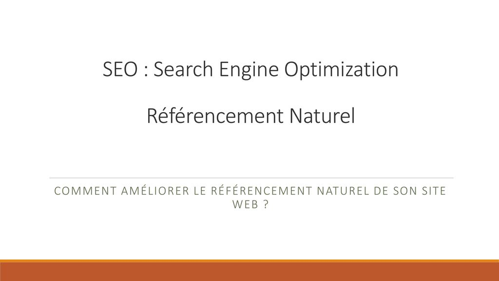 SEO : Search Engine Optimization Référencement Naturel