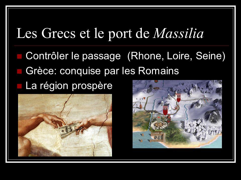 Les Grecs et le port de Massilia