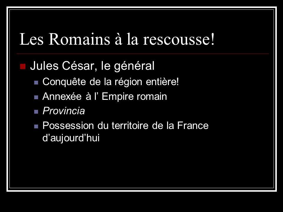 Les Romains à la rescousse!