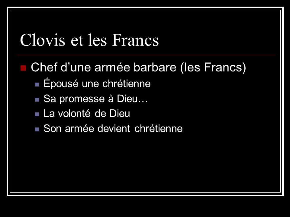 Clovis et les Francs Chef d'une armée barbare (les Francs)