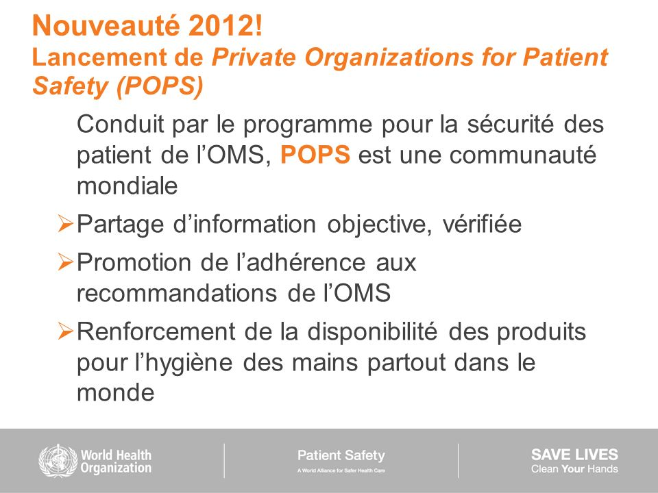 Nouveauté 2012! Lancement de Private Organizations for Patient Safety (POPS)