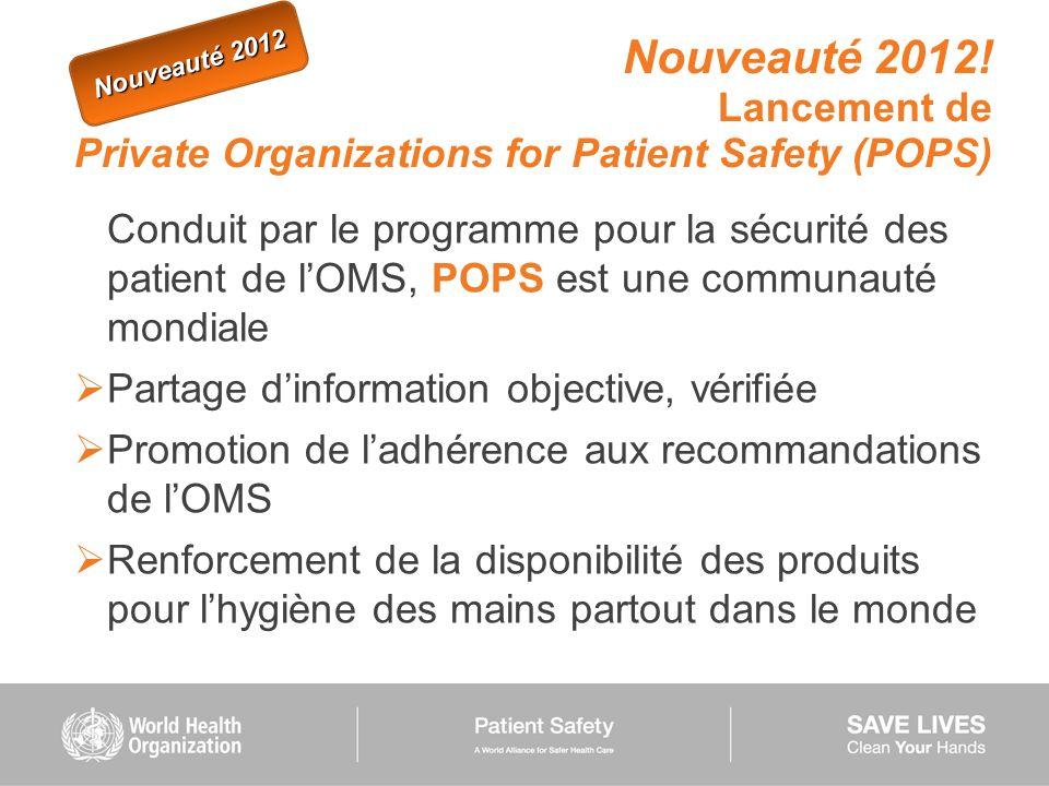 Nouveauté 2012 Nouveauté 2012! Lancement de Private Organizations for Patient Safety (POPS)