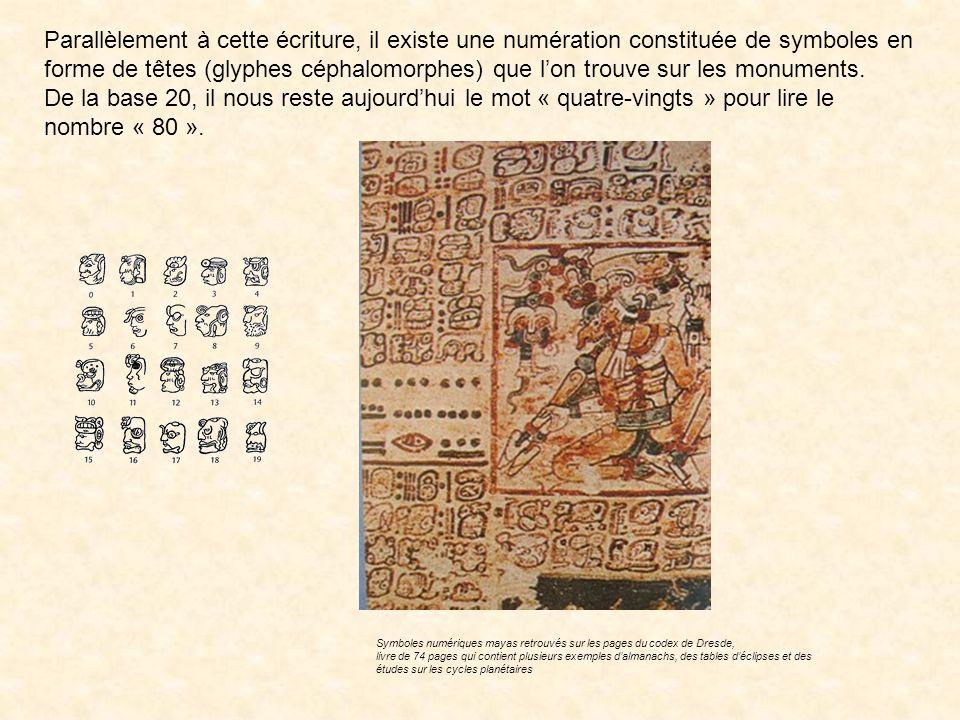 Parallèlement à cette écriture, il existe une numération constituée de symboles en forme de têtes (glyphes céphalomorphes) que l'on trouve sur les monuments.