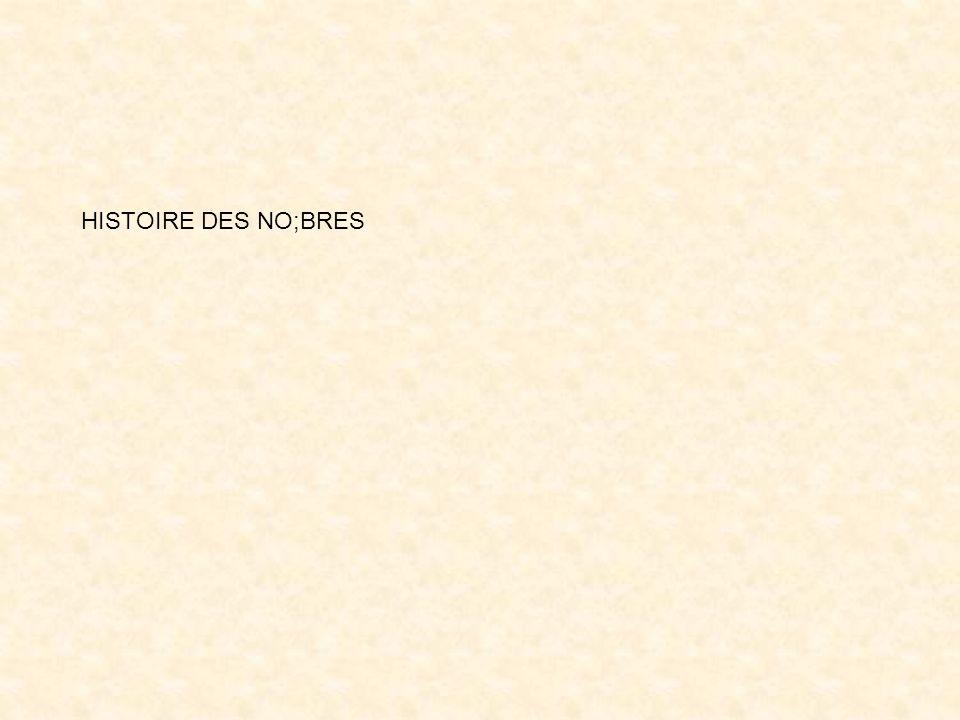 HISTOIRE DES NO;BRES