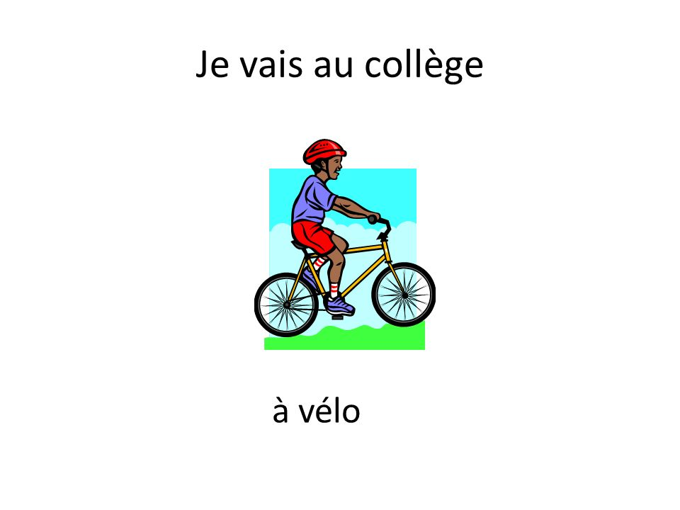 Je vais au collège à vélo