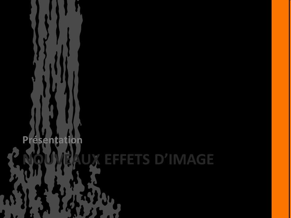 NOUVEAUX EFFETS D'IMAGE