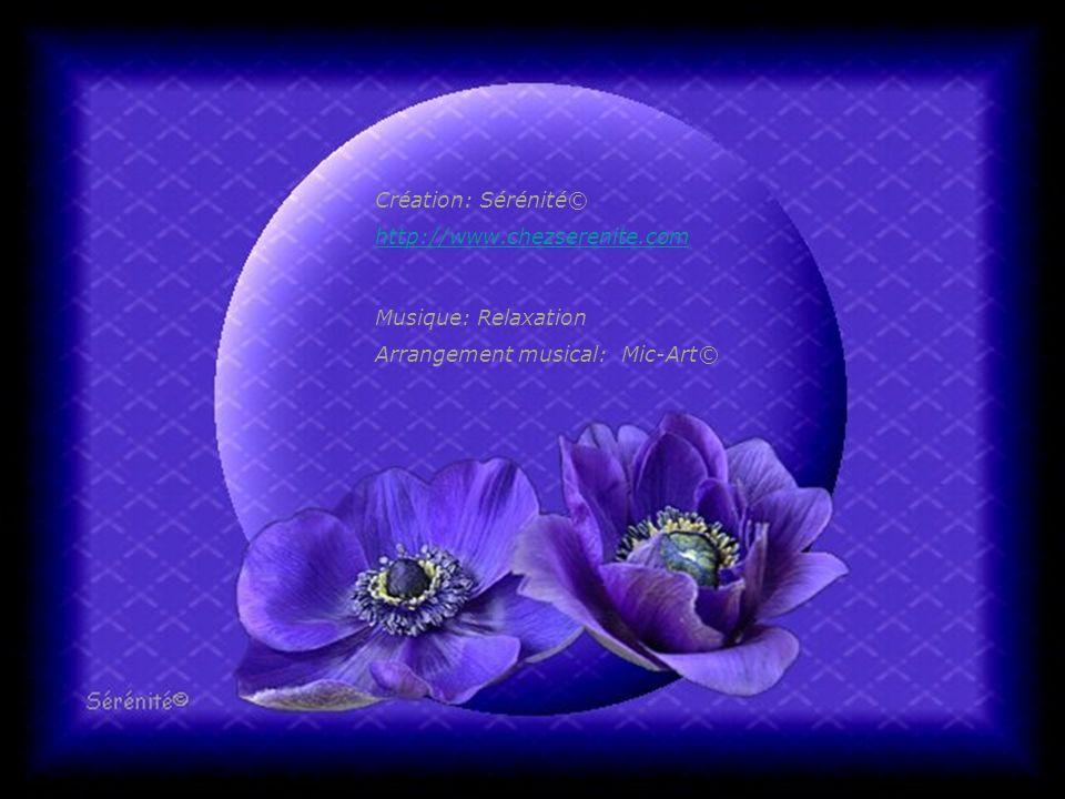 Création: Sérénité© http://www.chezserenite.com Musique: Relaxation Arrangement musical: Mic-Art©