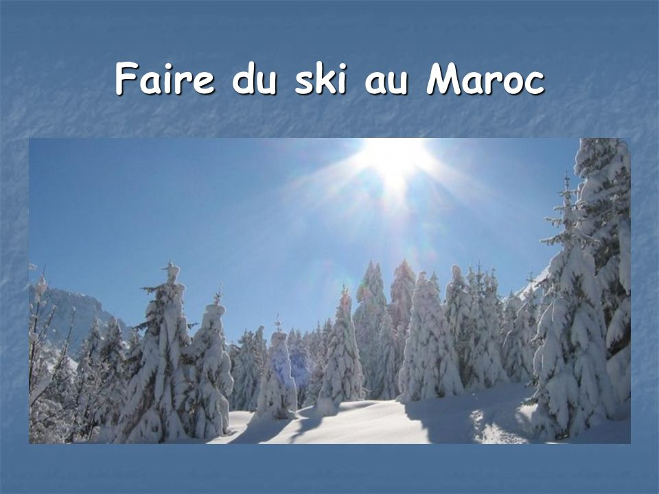 faire du ski au maroc ppt video online t l charger. Black Bedroom Furniture Sets. Home Design Ideas