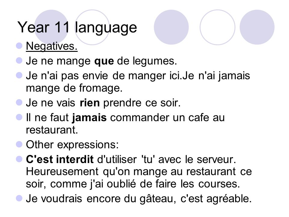 Year 11 language Negatives. Je ne mange que de legumes.