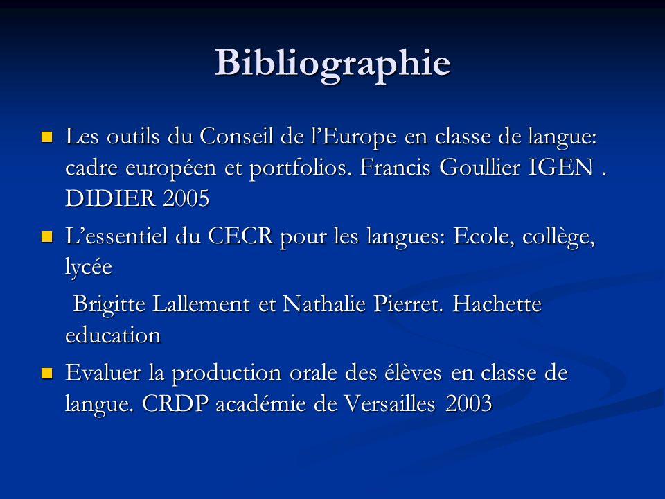 Bibliographie Les outils du Conseil de l'Europe en classe de langue: cadre européen et portfolios. Francis Goullier IGEN . DIDIER 2005.