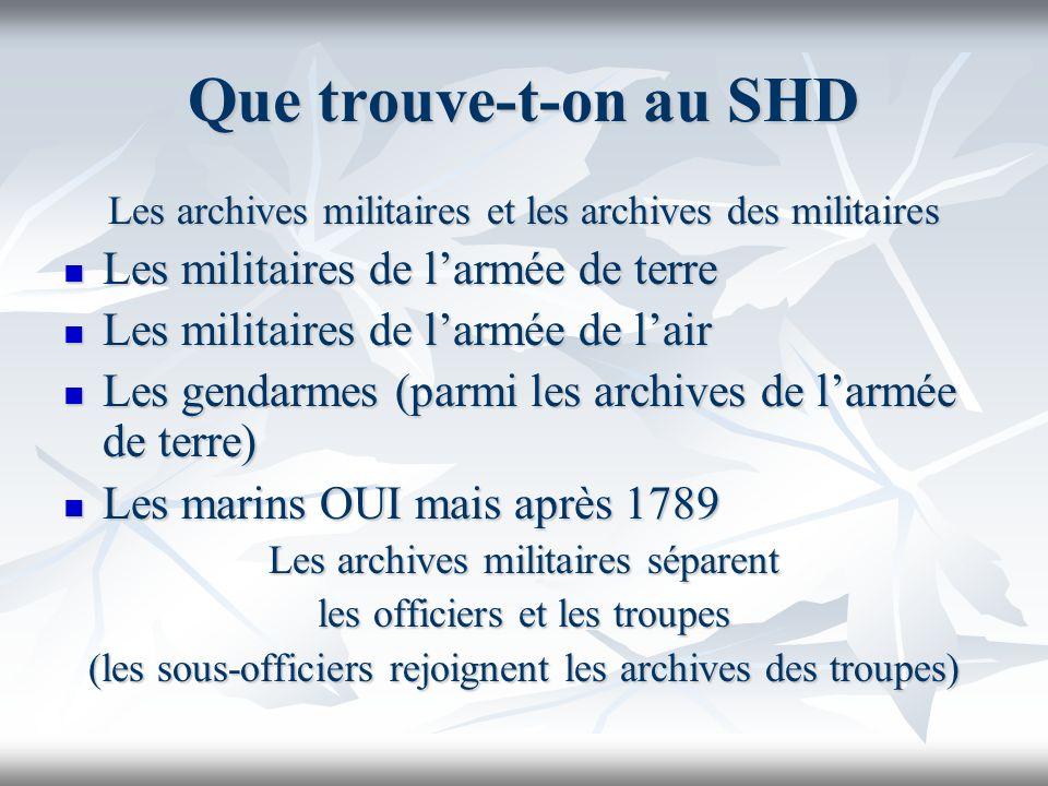 Que trouve-t-on au SHD Les militaires de l'armée de terre