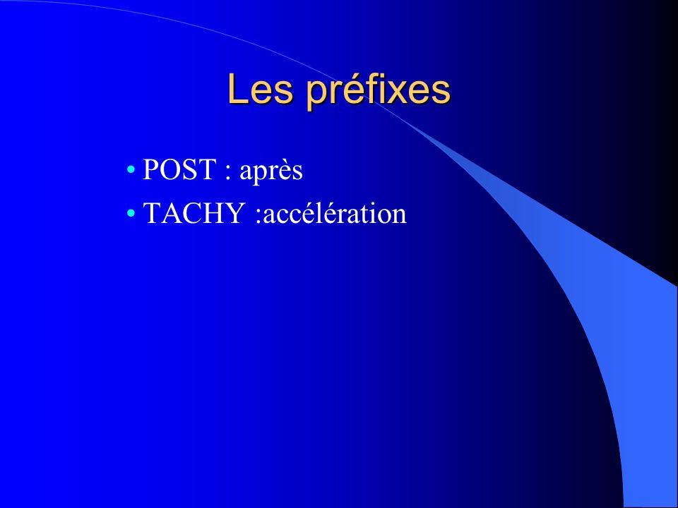 Les préfixes POST : après TACHY :accélération
