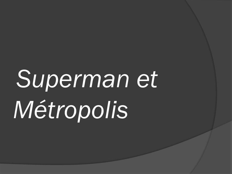 Superman et Métropolis