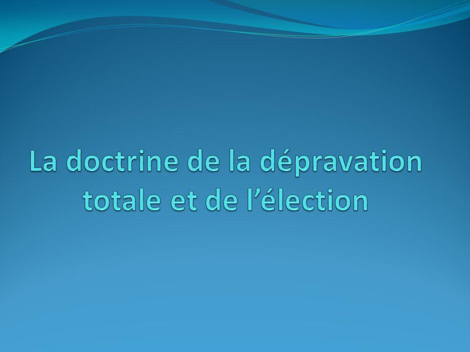 La doctrine de la dépravation totale et de l'élection