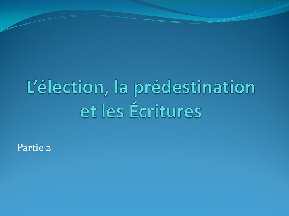 L'élection, la prédestination et les Écritures