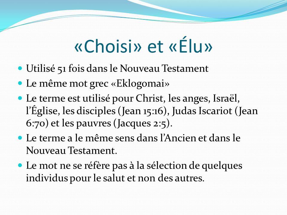 «Choisi» et «Élu» Utilisé 51 fois dans le Nouveau Testament